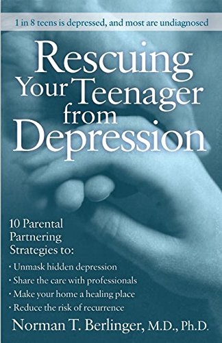 Rescuing Your Teenager From Depression : 10 Parental Partnering Strategies to - Unmask Hidden ...