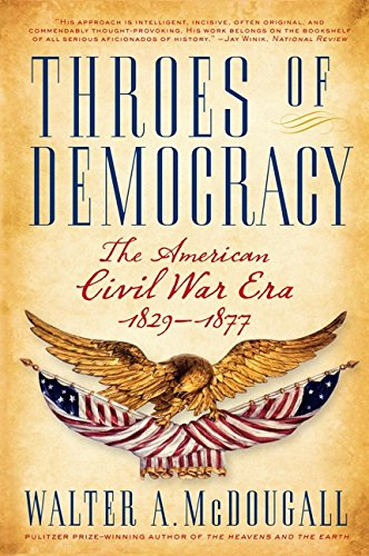 9780060567538: Throes of Democracy: The American Civil War Era, 1829-1877