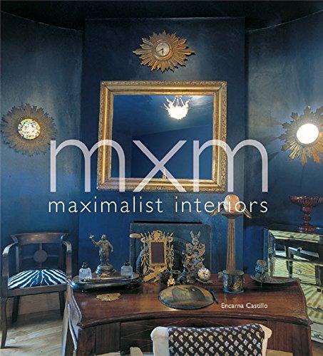 9780060567576: MXM Maximalist Interiors