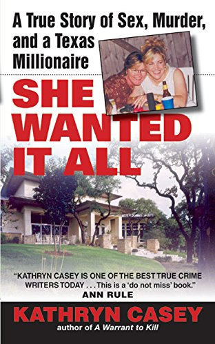 9780060567644: She Wanted It All: A True Story of Sex, Murder, and a Texas Millionaire (Avon True Crime)