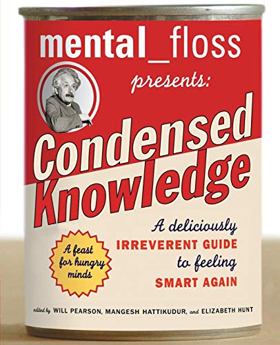 9780060568061: Mental Floss Presents Condensed Knowledge: A Deliciously Irreverent Guide to Feeling Smart Again