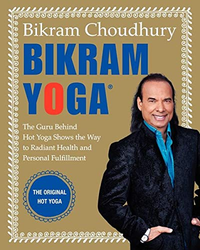 9780060568085: Bikram Yoga: The Guru Behind Hot Yoga Shows the Way to Radiant Health and Personal Fulfillment