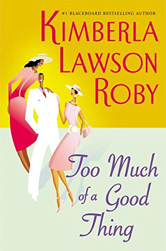 9780060568498: Too Much of a Good Thing (Roby, Kimberla Lawson)