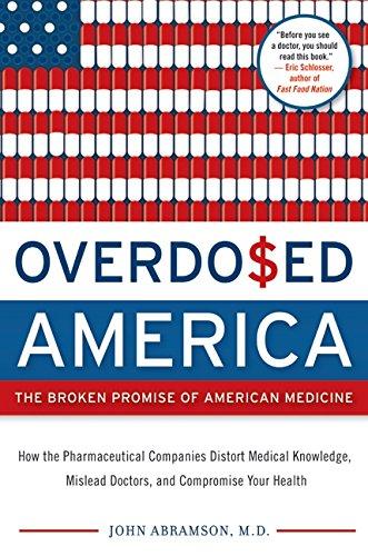 9780060568528: Overdosed America: The Broken Promise of American Medicine