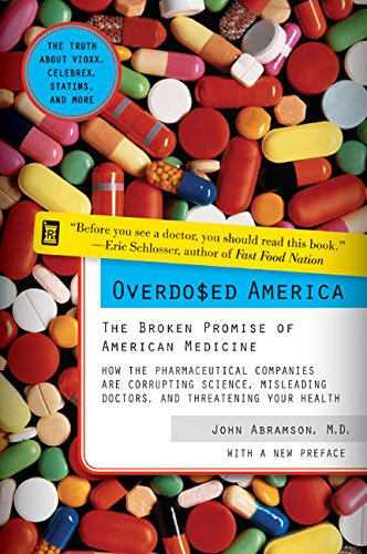 9780060568535: Overdosed America: The Broken Promise of American Medicine