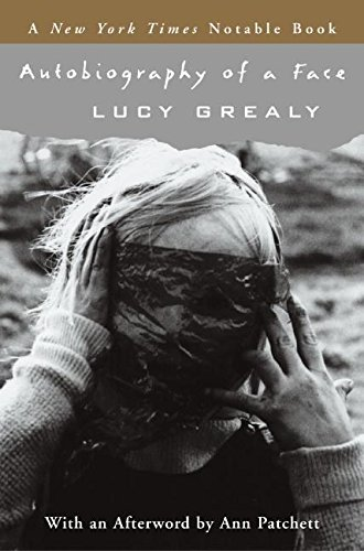 Autobiography of a Face: Lucy Grealy; Ann