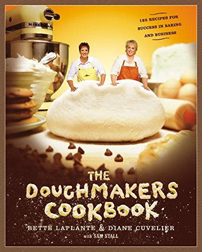9780060569891: The Doughmakers Cookbook: 125 Recipes for Success in Baking and Business