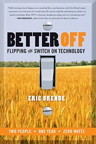 9780060570040: Better Off: Flipping the Switch on Technology