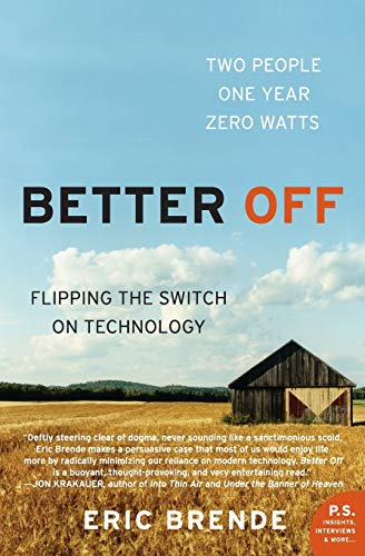 9780060570057: Better Off: Flipping the Switch on Technology (P.S.)