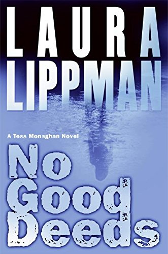 NO GOOD DEEDS : A Tess Monaghan Novel (SIGNED): Lippman, Laura