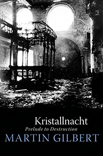 Kristallnacht: Prelude to Destruction: Gilbert, Martin