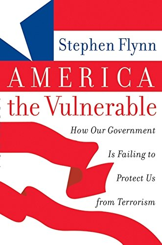 9780060571283: America the Vulnerable: How Our Government Is Failing to Protect Us from Terrorism