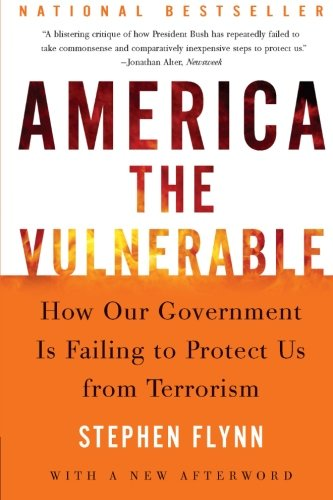9780060571290: America the Vulnerable: How Our Government Is Failing to Protect Us from Terrorism