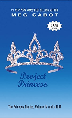 Project Princess (The Princess Diaries, Vol. 4 1/2) (0060571314) by Meg Cabot