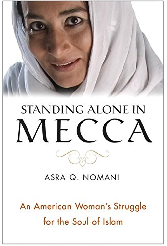 9780060571443: Standing Alone in Mecca: An American Woman's Struggle for the Soul of Islam