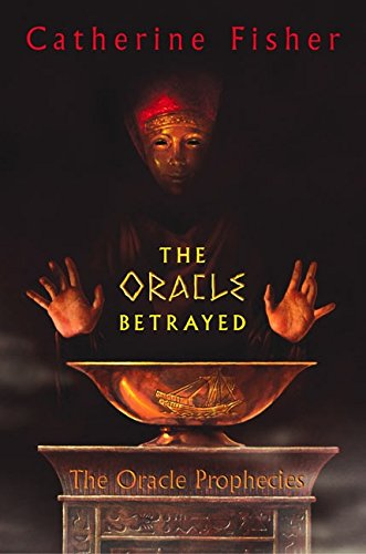 9780060571573: The Oracle Betrayed: Book One of The Oracle Prophecies