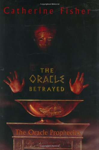 9780060571580: The Oracle Betrayed: Book One of The Oracle Prophecies