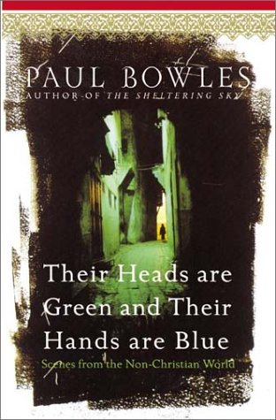 9780060571672: Their Heads Are Green and Their Hands Are Blue: Scenes from the Non-Christian World