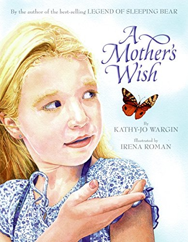 A Mother's Wish (9780060571702) by Kathy-jo Wargin