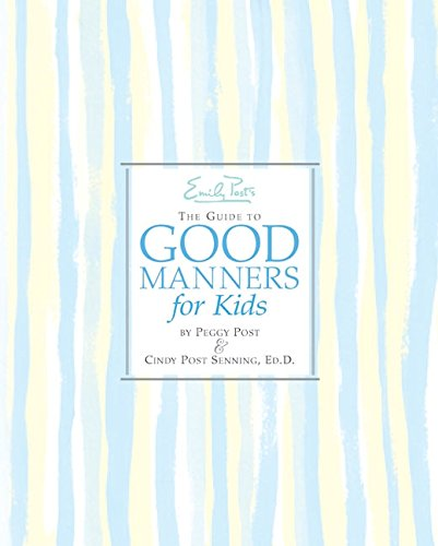 EMILY POSTS THE GUIDE TO GOOD MANNERS FO