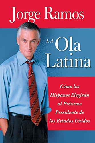 9780060572037: Ola Latina, La: Como los Hispanos Elegiran al Proximo Presidente de los Estados Unidos (Spanish Edition)