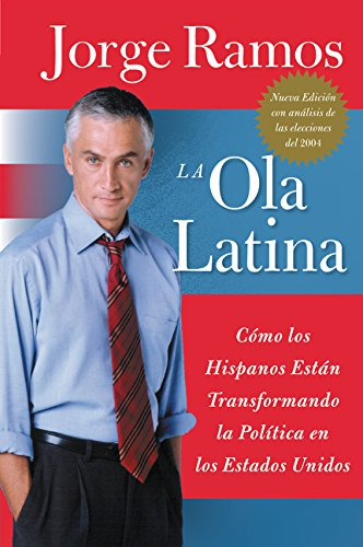 9780060572044: La Ola Latina: Como Los Hispanos Estan Transformando La Politica en Los Estados Unidos