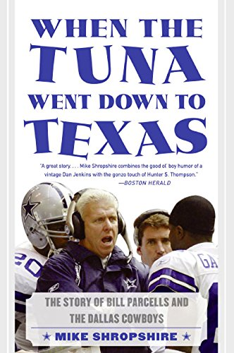 9780060572129: When the Tuna Went Down to Texas: The Story of Bill Parcells and the Dallas Cowboys