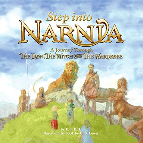 """9780060572136: Step into Narnia: A Journey Through """"The Lion, the Witch and the Wardrobe"""" (Chronicles of Narnia (Zonderkidz Hardcover))"""