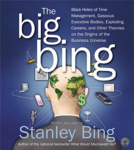9780060572259: The Big Bing CD: Black Holes of Time Management, Gaseous Executive Bodies, Exploding Careers , and Other Theories on the Origins of the Business Universe