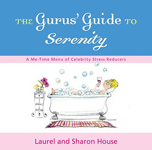 9780060572389: The Gurus' Guide to Serenity: A Me-Time Menu of Celebrity Stress Reducers