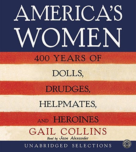 9780060572563: America's Women CD: Four Hundred Years of Dolls, Drudges, Helpmates, and Heroines