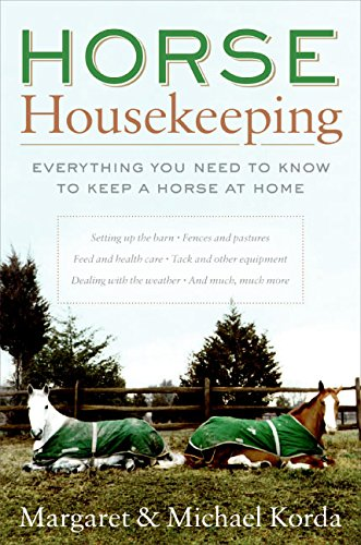 9780060573089: Horse Housekeeping: Everything You Need to Know to Keep a Horse at Home