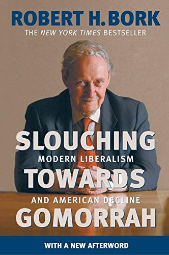 9780060573119: Slouching Towards Gomorrah: Modern Liberalism and American Decline