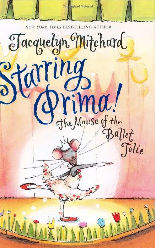 9780060573577: Starring Prima!: The Mouse of the Ballet Jolie