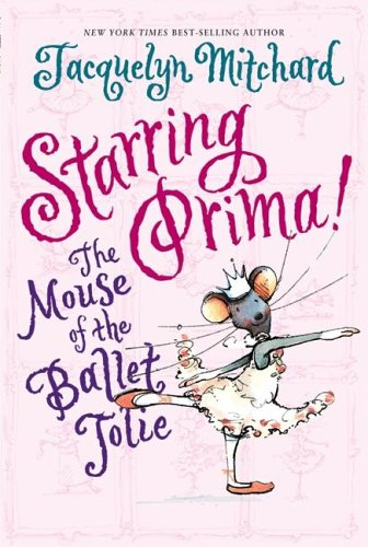 9780060573584: Starring Prima!: The Mouse of the Ballet Jolie