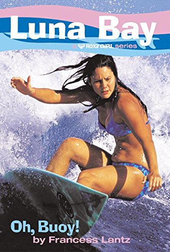 9780060573737: Luna Bay #4: Oh, Buoy!: A Roxy Girl Series
