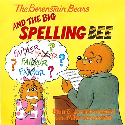 The Berenstain Bears and the Big Spelling: Berenstain, Stan (Illustrator)/