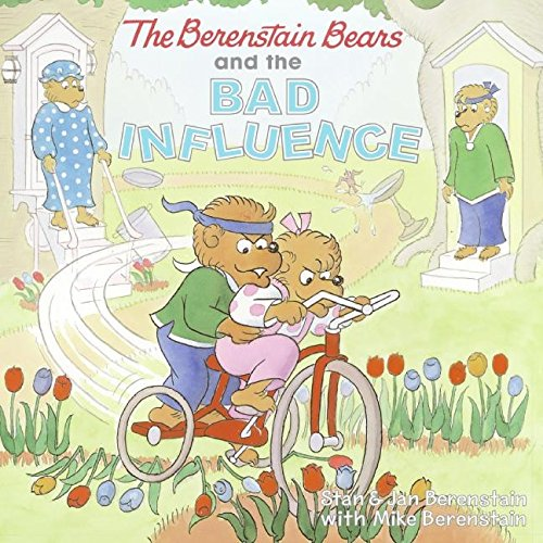 The Berenstain Bears and the Bad Influence: Berenstain, Stan/ Berenstain,
