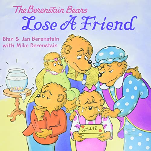 9780060573898: The Berenstain Bears Lose a Friend