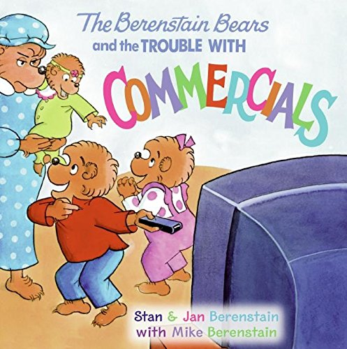 9780060574031: Berenstain Bears and the Trouble with Commercials, The