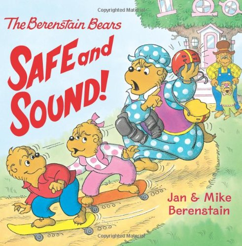 9780060574079: The Berenstain Bears: Safe and Sound!