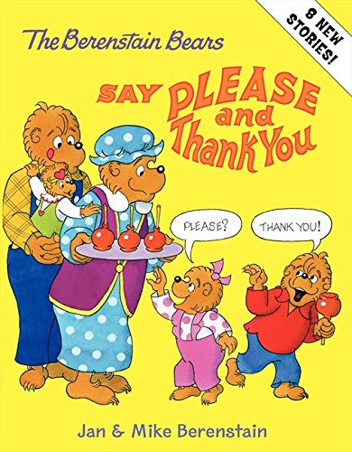 9780060574376: The Berenstain Bears Say Please and Thank You