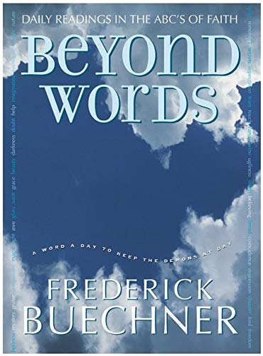 9780060574468: Beyond Words: Daily Readings in the ABC's of Faith (Buechner, Frederick)