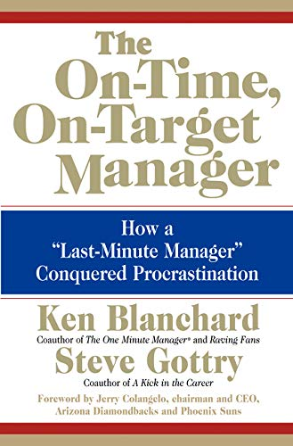 """9780060574598: The On-Time, On-Target Manager: How a """"Last-Minute Manager"""" Conquered Procrastination"""
