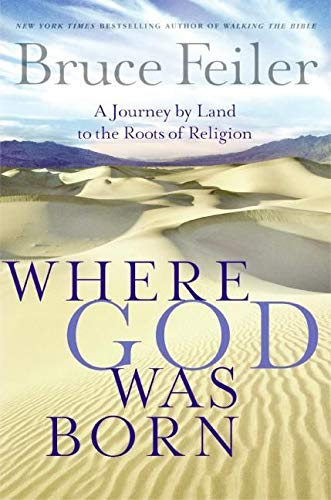 9780060574871: Where God Was Born: A Journey by Land to the Roots of Religion