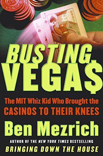 Busting Vegas: The MIT Whiz Kid Who Brought the Casinos to Their Knees: Mezrich, Ben