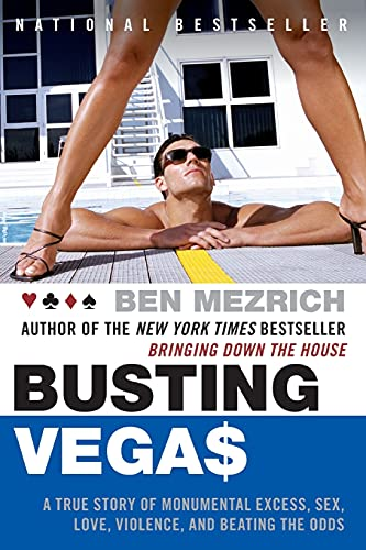 9780060575120: Busting Vegas: A True Story of Monumental Excess, Sex, Love, Violence, and Beating the Odds