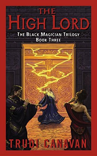 The High Lord (The Black Magician Trilogy, Book 3): Trudi Canavan