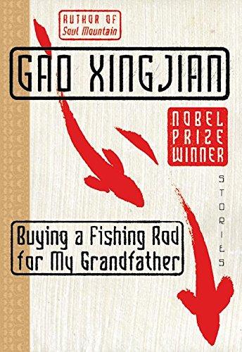 Buying a Fishing Rod for My Grandfather: Xingjian Gao