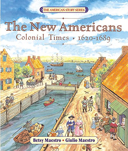 9780060575724: The New Americans: Colonial Times: 1620-1689 (American Story)